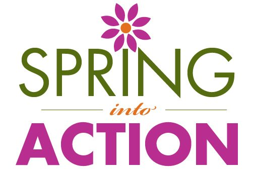 """Join Us in March and """"Spring into Action!"""""""