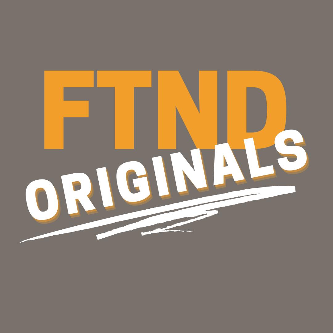 FTND Originals